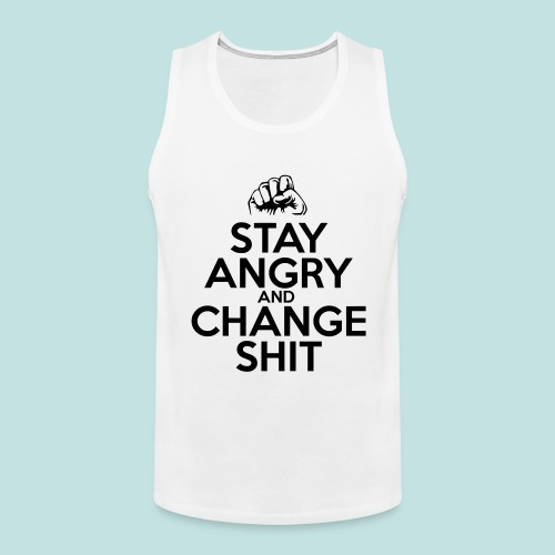 Stay Angry - Men's Premium Tank Top