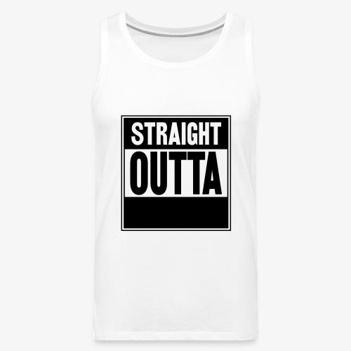 Straight Outta - Premiumtanktopp herr