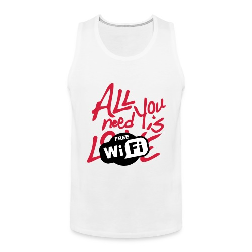 all you need is free WiFi - Tank top premium hombre