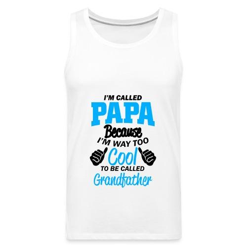 on m'appel papa car je suis trop cool grand-père - Débardeur Premium Homme