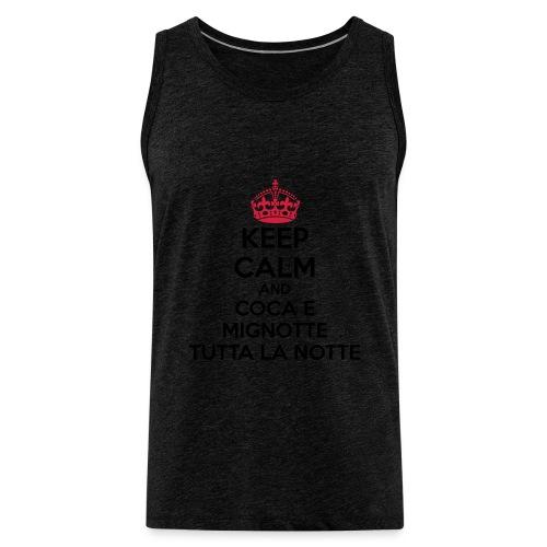 Coca e Mignotte Keep Calm - Canotta premium da uomo