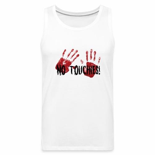 No Touchies 2 Bloody Hands Behind Black Text - Men's Premium Tank Top