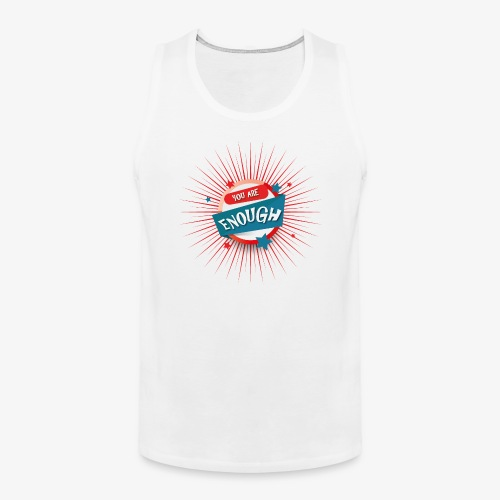 You are enough - Männer Premium Tank Top