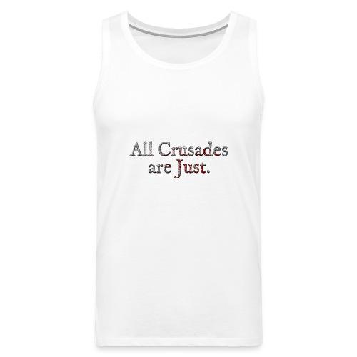 All Crusades Are Just. Alt.2 - Men's Premium Tank Top