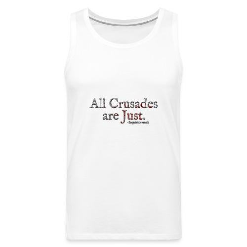 All Crusades Are Just. Alt.1 - Men's Premium Tank Top