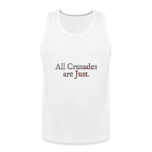 All Crusades Are Just. Alt.2 - Men's Premium Tank Top