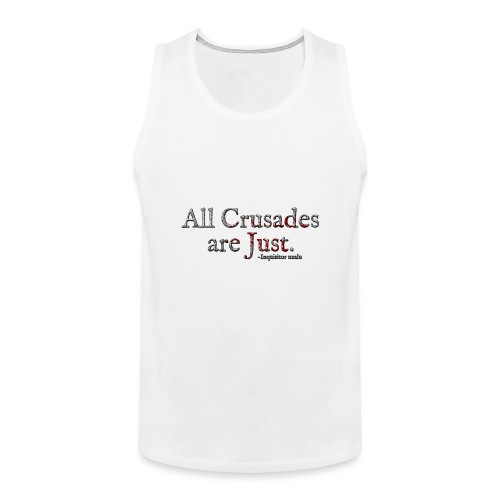 All Crusades Are Just. Alt.1 - Men's Premium Tank Top