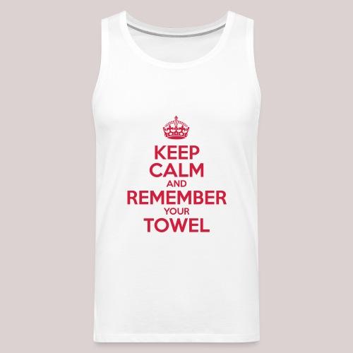 Keep Calm and Remember your Towel | nerd | hipster - Männer Premium Tank Top
