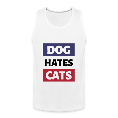 Dog Hates Cats - Männer Premium Tank Top