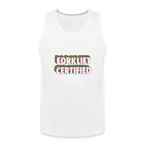 Forklift Certification Meme - Men's Premium Tank Top