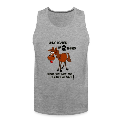 only scared of 2 things - Männer Premium Tank Top