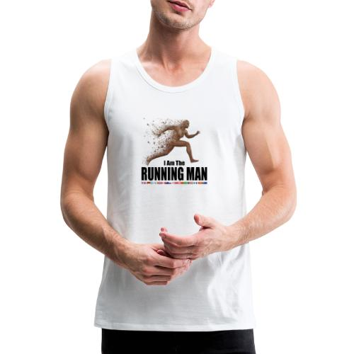 I am the Running Man - Sportswear for real men - Men's Premium Tank Top