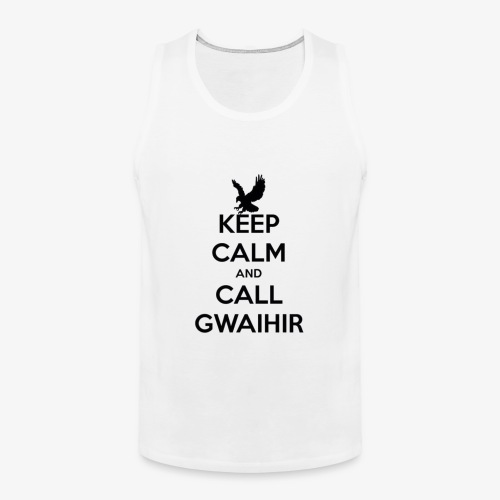 Keep Calm And Call Gwaihir - Men's Premium Tank Top