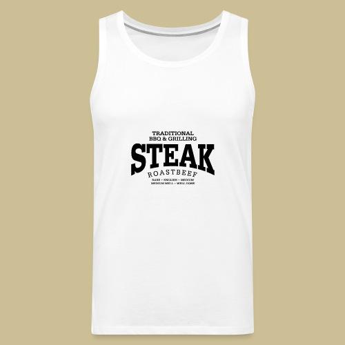 Steak (black) - Männer Premium Tank Top
