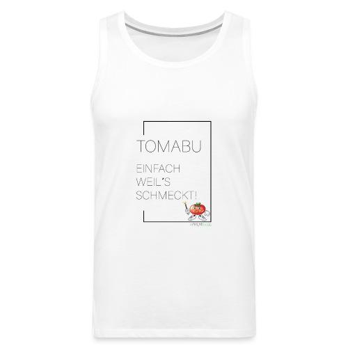 TomaBu Einfach weil´s schmeckt! - Männer Premium Tank Top