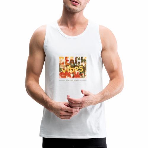 beach vibes street style - Männer Premium Tank Top