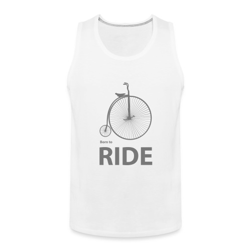 Born To Ride - Men's Premium Tank Top