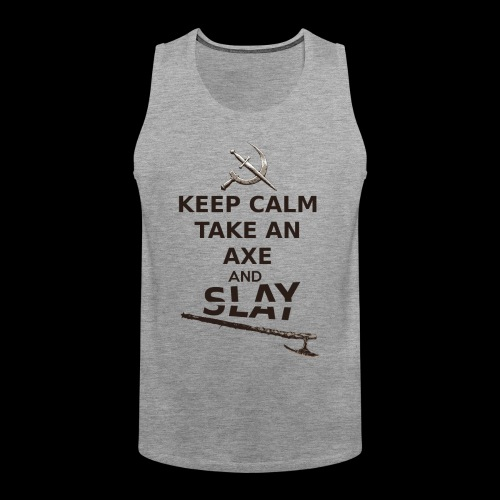 Keep Calm Take an Axe and Slay -couleur - Débardeur Premium Homme
