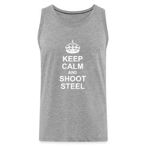 KEEP CALM and SHOOT STEEL - Männer Premium Tank Top