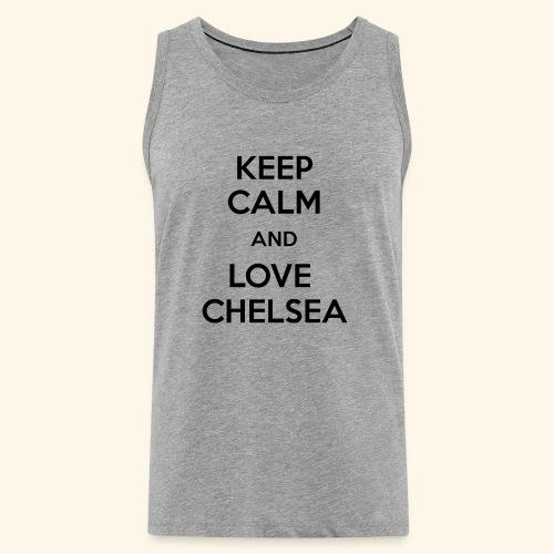 keep calm and love chelsea - Men's Premium Tank Top