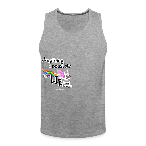 Anything Is Possible if you lie hard enough - Men's Premium Tank Top
