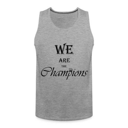 We Are The Champions - Tank top premium hombre