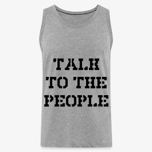 Talk to the people - schwarz - Männer Premium Tank Top