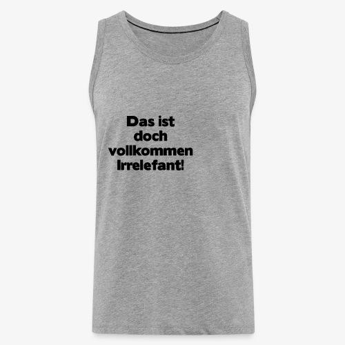 Irrelefant schwarz - Männer Premium Tank Top