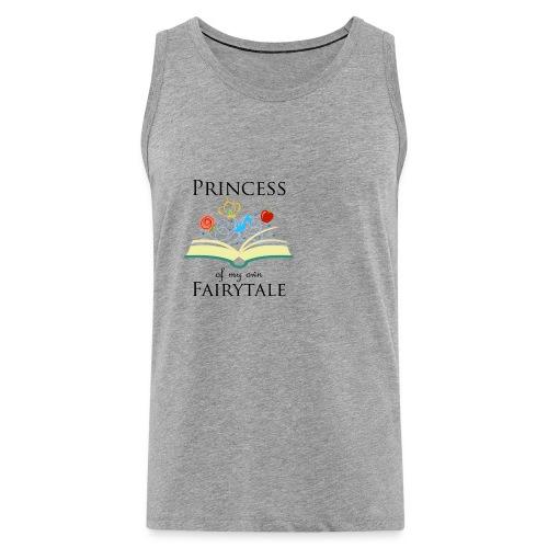 Princess of my own fairytale - Black - Men's Premium Tank Top