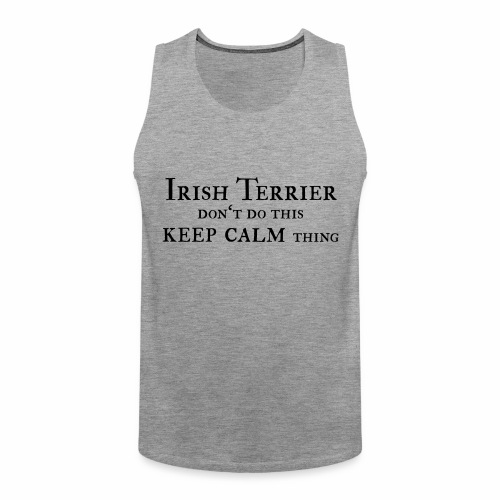 Irish Terrier keep calm - Männer Premium Tank Top