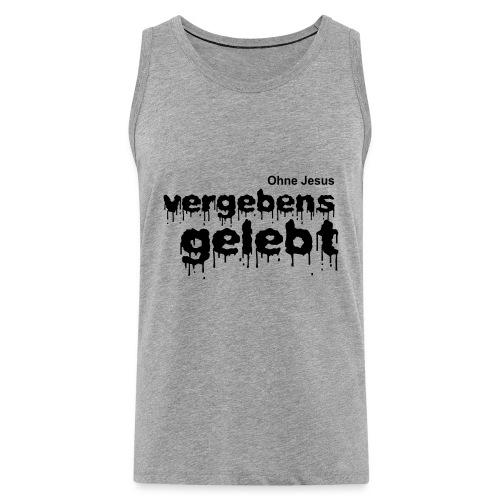 Vergebens gelebt (JESUS shirts) - Männer Premium Tank Top