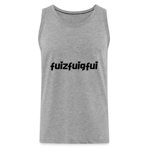 fuizfuigfui - Männer Premium Tank Top