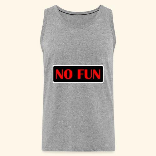 no fun - Herre Premium tanktop