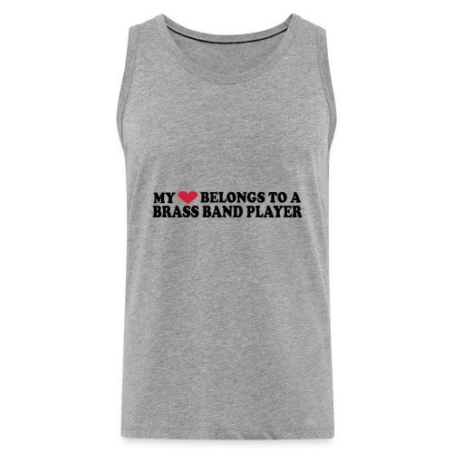 MY HEART BELONGS TO A BRASS BAND PLAYER - Men's Premium Tank Top