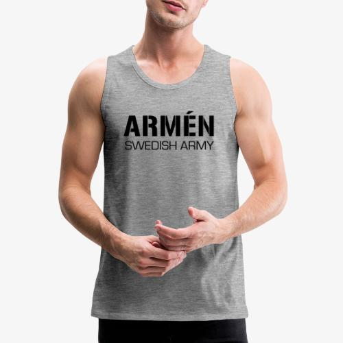 ARMÉN -Swedish Army - Premiumtanktopp herr