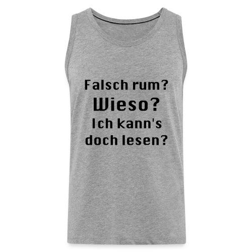 Falsch rum - Männer Premium Tank Top