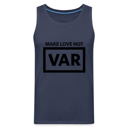 Make Love Not Var - Mannen Premium tank top