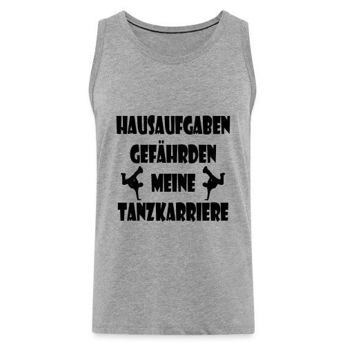 hausaufgaben_tanzkarriere - Männer Premium Tank Top