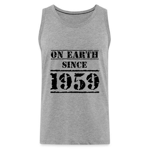 on Earth since 1959 60 Geburtstag Happy Birthday - Men's Premium Tank Top