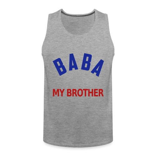 Baba is my brother clr - Débardeur Premium Homme