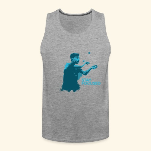 Stay Focused and enjoy the game ping pong - Männer Premium Tank Top