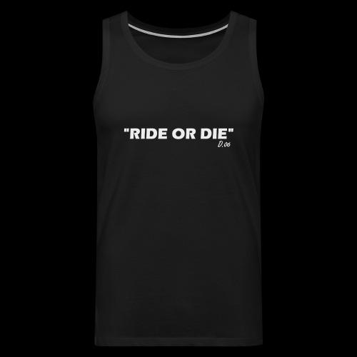 Ride or die (blanc) - Débardeur Premium Homme
