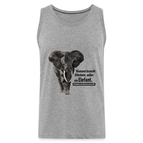 Niemand braucht Elfenbein, außer ein Elefant! - Männer Premium Tank Top