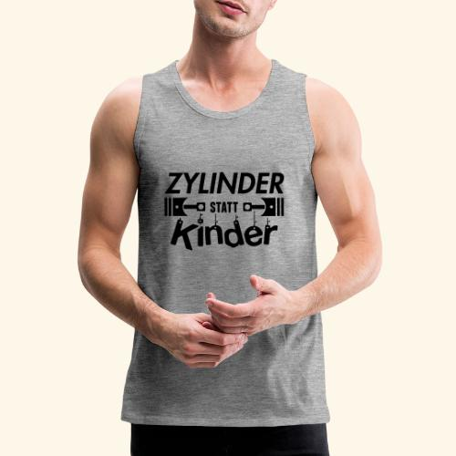 Zylinder Statt Kinder - Männer Premium Tank Top