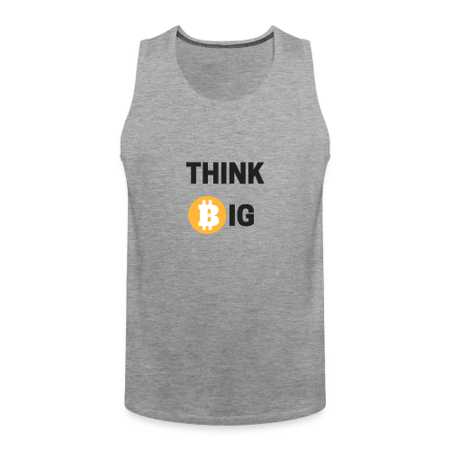 Think Big - Männer Premium Tank Top