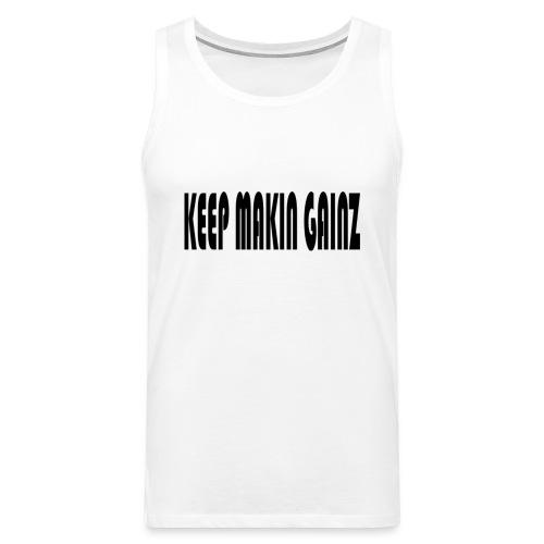 KeepMakinGainz_black - Men's Premium Tank Top