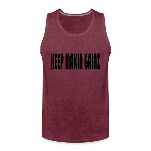 KeepMakinGainz_black - Men's Premium Tank Top