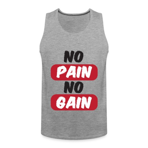 no pain no gain t shirt design fitness - Canotta premium da uomo