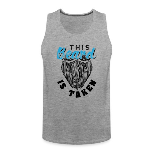 This Beard Is Taken Funny Gift - Männer Premium Tank Top