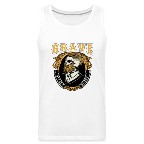 Grave Before Shave Bearded Vintage - Männer Premium Tank Top